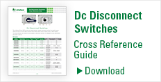 Dc Disconnect Switch Cross Reference Guide