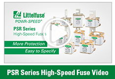 Watch our PSR Series High-Speed Fuse Video!